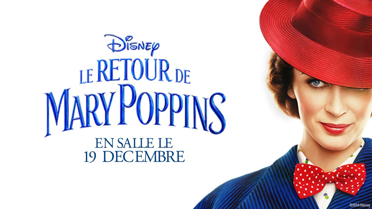 Vous pourriez être les premiers à Voir LE RETOUR DE MARY POPPINS de Disney en famille!